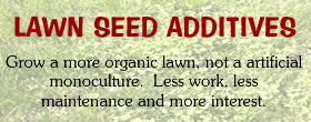 Seeds addatives for organic lawns